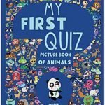 Helping Young Children Learn: My First Quiz Picture Book of Animals