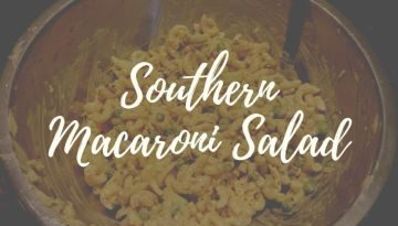 Southern Macaroni Salad: Simple Any Night Side Dish