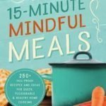 15 Minute Mindful Meals: What are you cooking tonight?