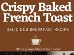 Crispy Baked French Toast Recipe @Crafty_Zoo