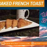 Crispy Baked French Toast Recipe @CraftyZoo