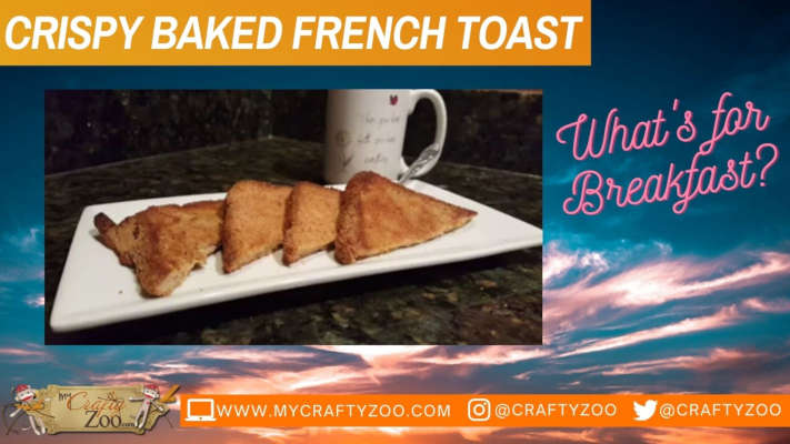 Crispy Baked French Toast Recipe @CraftyZoo