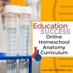 Homeschool Education Success: Online Homeschool Anatomy Curriculum