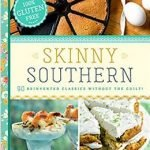 Skinny Southern: Southern Recipes with a Healthy Twist