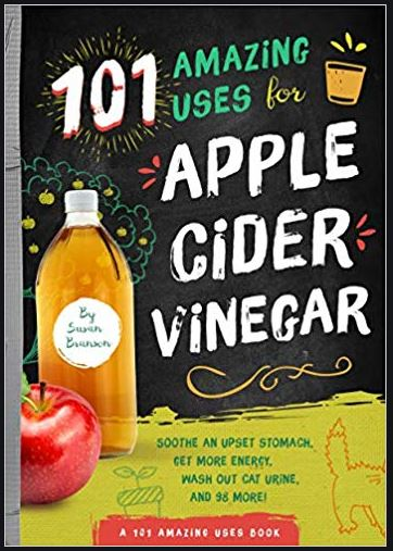 Apple Cider Vinegar: 101 Amazing Uses