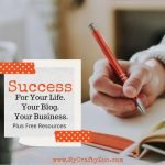 Success For Your Life & Business + Free Resources