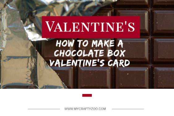 How to Make a Super Sweet Valentine Chocolate Box Card