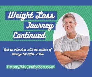 Weight Loss Journey Continued: Part 2: Always Eat After 7