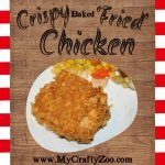 Oven 'Fried' Chicken for Crispy Baked Goodness @MyCraftyZoo