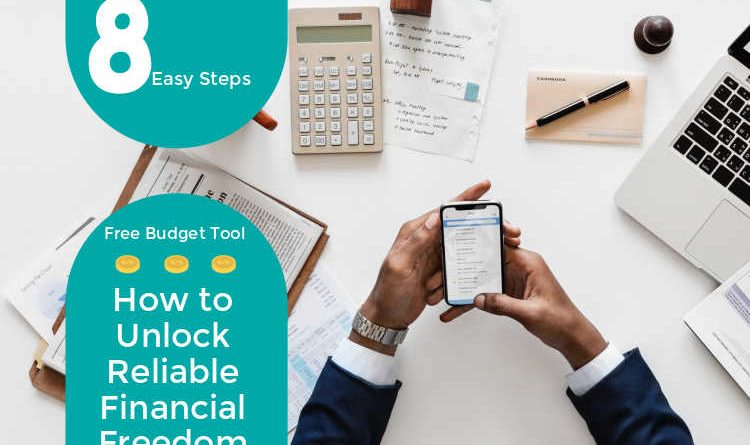 Free Budget Tool & 8 Easy Steps: How to Unlock Reliable Financial Freedom