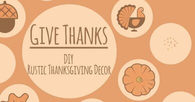 Give Thanks DIY Rustic Thanksgiving Decor