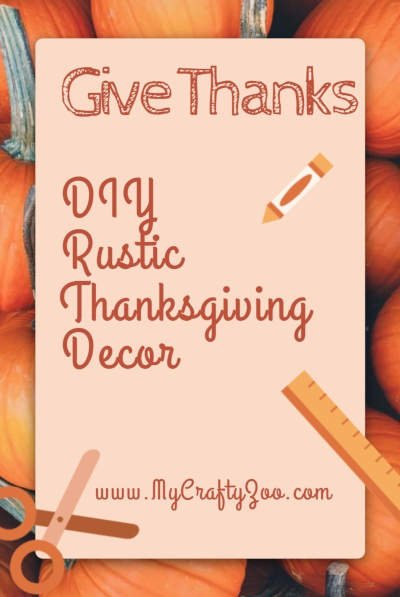 Give Thanks DIY Rustic Thanksgiving Decor @Crafty_Zoo
