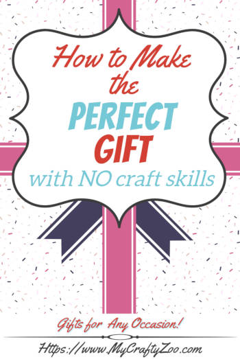 How To Make The Perfect Gift With NO Craft Skills @Crafty_Zoo