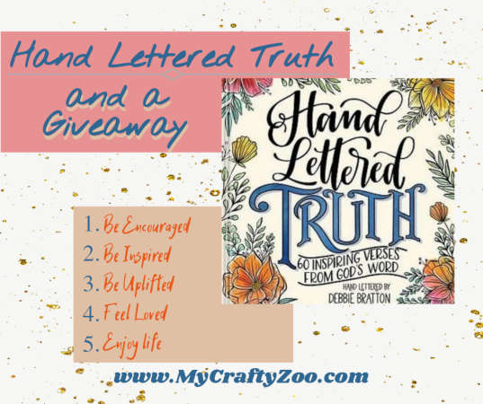Hand Lettered Truth: Be Encouraged, Uplifted, Loved & Win! #Giveaway @MyCraftyZoo Ends 6/30