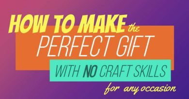 How To Make The Perfect Gift With NO Craft Skills