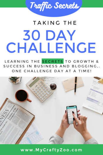 Traffic Secrets: 30 Day Challenge--> Accepted! For online & business growth! @Crafty_Zoo