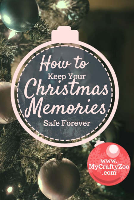 How to Keep Your Christmas memories safe Forever @Crafty_Zoo