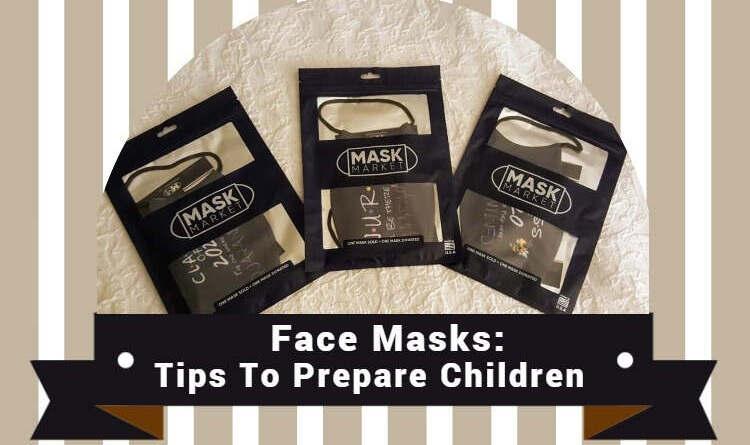 Face Masks: Tips to Prepare Children