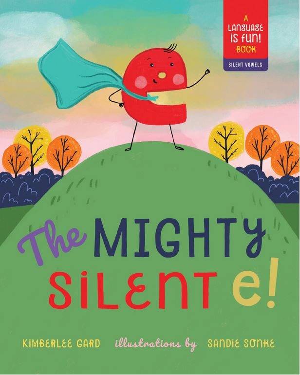 Language is Fun: Silent Vowels and 'The Mighty Silent e!'