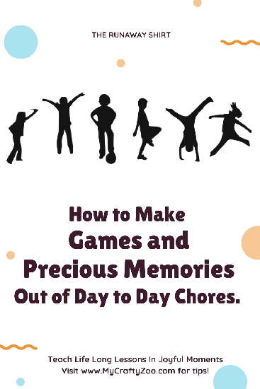 The Runaway Shirt & How to Make Games Out of Chores! @Crafty_Zoo
