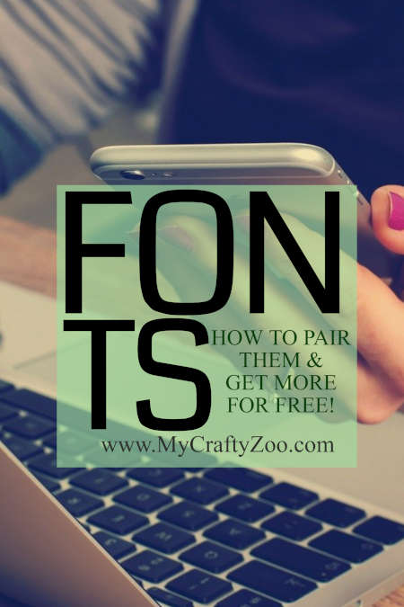 Fonts: How to Pair and Get Free Fonts Now @Crafty_Zoo