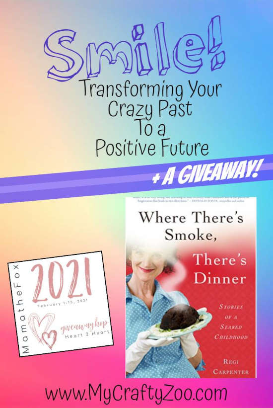 Smile: Transforming Your Crazy Past to a Positive Future + Giveaway @Crafty_Zoo