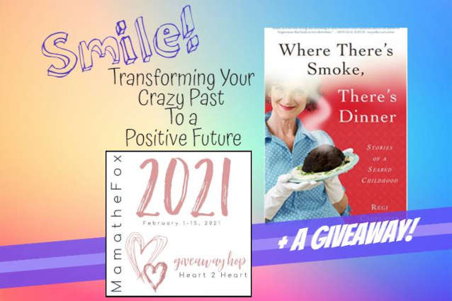Smile: Transforming Your Crazy Past to a Positive Future + Giveaway