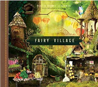 Fairy Village: How to Build a Magical Fairy House