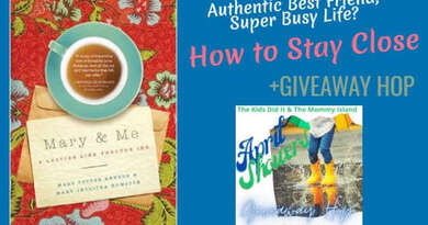 Authentic Best Friend Super Busy Life How to Stay Close & a Giveaway Hop