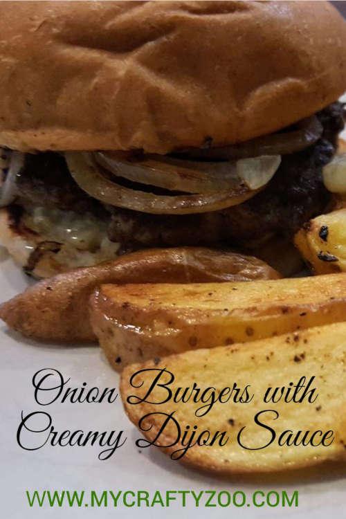 Onion Burgers with Creamy Dijon Sauce Recipe @Crafty_Zoo