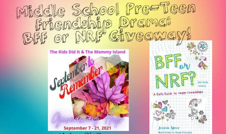 Middle School Pre-Teen Friendship Drama: BFF or NRF Giveaway!